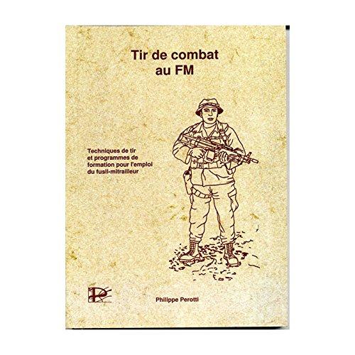 Tir de combat au FM: Techniques de tir et programmes de formation pour l'emploi du fusil-mitrailleur