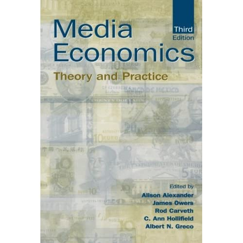 [Media Economics: Theory and Practice (Routledge Communication Series)] [By: x] [December, 2003]