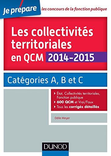 Les collectivités territoriales en QCM 2014-2015 - 2e éd. - Catégories A, B et C