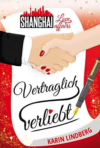 Buchseite und Rezensionen zu 'Vertraglich verliebt: Shanghai Love Affairs 1 / Liebesroman' von Karin Lindberg