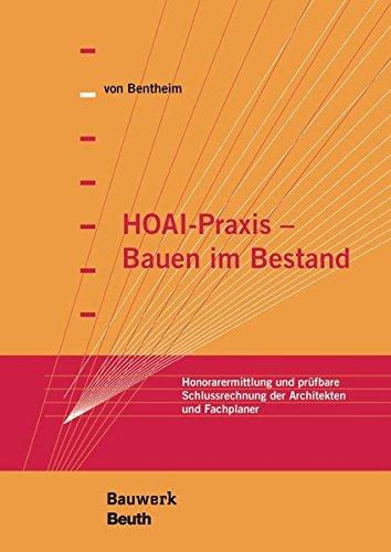 HOAI-Praxis - Bauen im Bestand: Honorarermittlung und prüfbare Schlussrechnung der Architekten und Fachplaner (Bauwerk)