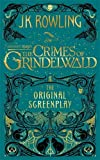 Fantastic Beasts: The Crimes of Grindelwald – The Original Screenplay (Fantastic Be...