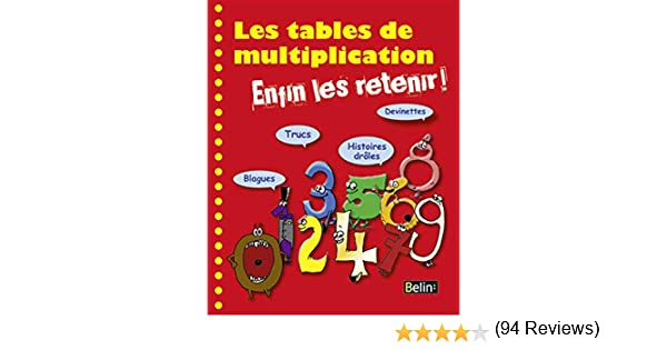 Amazon Fr Les Tables De Multiplication Enfin Les Retenir