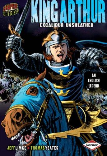 Graphic Universe: King Arthur: Excalibur Unsheathed: 0