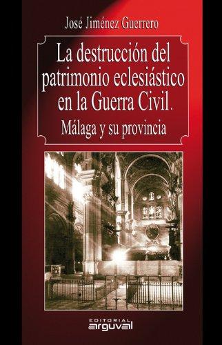La destrucción del patrimonio eclesiástico en la Guerra Civil. Málaga y su provincia (Alcazaba)