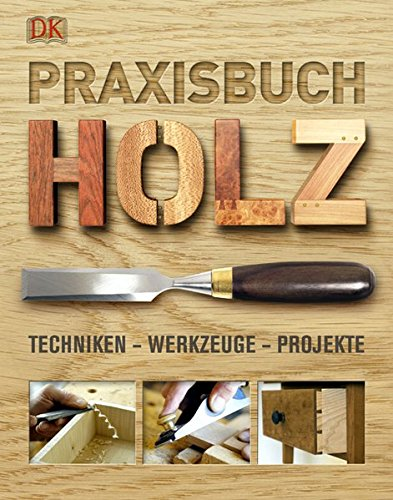 praxisbuch-holz-techniken-werkzeuge-projekte