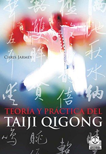Teoría y práctica del Taiji Qigong (Artes Marciales nº 8) por Chris Jarmey