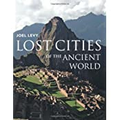 Lost Cities of the Ancient World by Joel Levy (2011-10-05)