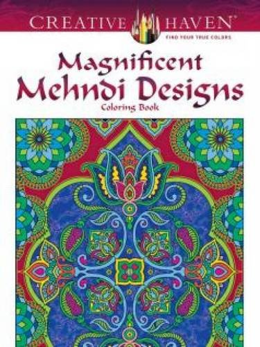 Creative Haven Magnificent Mehndi Designs (Creative Haven Coloring Books)
