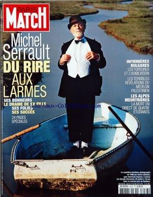 PARIS MATCH [No 3037] du 02/08/2007 - MICHEL SERRAULT - DU RIRE AU LARMES - LES INFIRMIERES BULGARES - LES ALPES MEURTRIERES - LA MORT EN DIRECT DE 4 ETUDIANTS