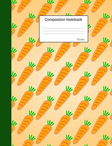 Carrot Composition Notebook: Wide Ruled Journal to write in for school, take notes about fruits and vegetables, for boys and girls, students, healthy eating teachers, homeschool, orange cover (Vitamin-frucht-snacks)