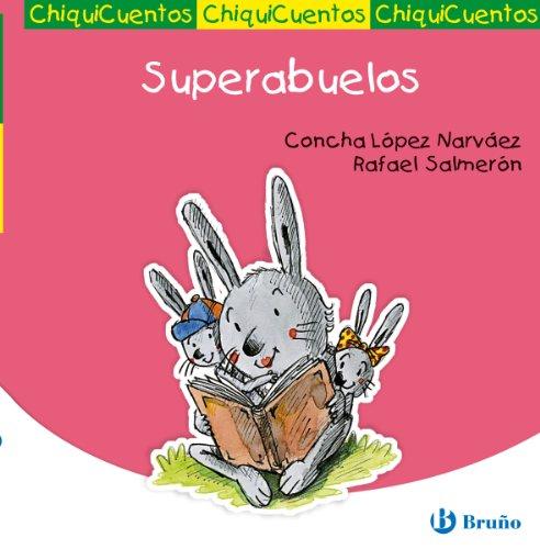 Superabuelos (Castellano - Bruño - Chiquicuentos) por Concha López Narváez