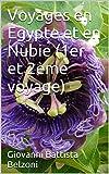 Voyages en Egypte et en Nubie (1er et 2ème voyage)...