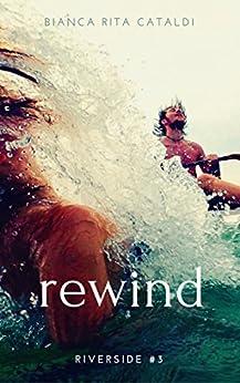Rewind (Riverside Vol. 3) di [Cataldi, Bianca Rita]