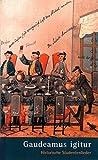 Gaudeamus igitur - Historische Studentenlieder (BDV 763)