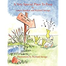 A Very Special Place to Poop by Richard Savage (2010-01-13)