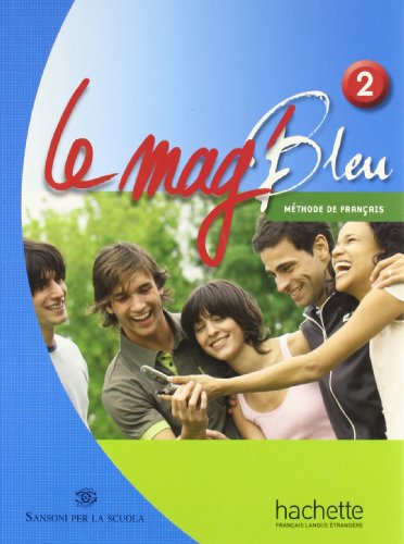 Le Mag' bleu. Methode de français. Italie. Per la Scuola media. Con CD Audio: 2