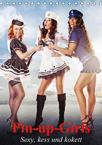 Pin-up-Girls - Sexy, kess und kokett (Tischkalender 2019 DIN A5 hoch): Neckische Pin-up-Girls im Stil der 40er- und 50er Jahre (Monatskalender, 14 Seiten ) (CALVENDO ()