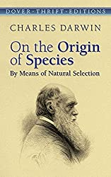On the Origin of Species: By Means of Natural Selection (Dover Thrift Editions) by Charles Darwin (2006-06-23)