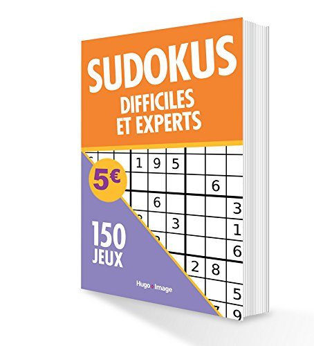 150 Jeux Sudoku Difficiles et Experts par Collectif