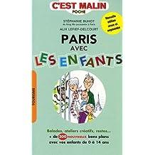 Paris avec les enfants, c'est malin : Balades, ateliers créatifs, restos... + de 300 nouveaux bons plans avec vos enfants de 0 à 14 ans