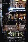 Paris: Lichte Straßen im Abglanz der Zeiten von Markus Spiegelhalder