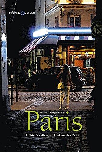 Buchseite und Rezensionen zu 'Paris: Lichte Straßen im Abglanz der Zeiten' von Markus Spiegelhalder