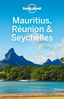 Lonely Planet Mauritius Reunion & Seychelles (Travel Guide) by [Planet, Lonely, Carillet, Jean-Bernard, Ham, Anthony]