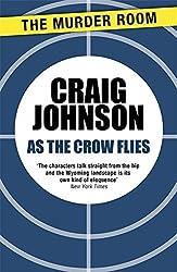 As the Crow Flies (A Walt Longmire Mystery) by Craig Johnson (2013-09-28)