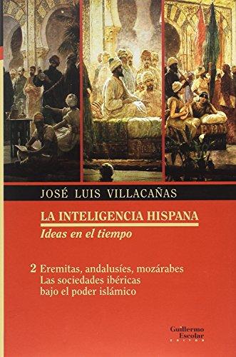 Eremitas, andalusíes, mozárabes (La inteligencia hispana)