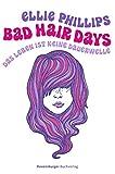 Bad Hair Days: Das Leben ist keine Dauerwelle (Jugendliteratur)