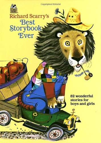 By Richard Scarry Richard Scarry's Best Storybook Ever (Giant Little Golden Book) (Reprint)