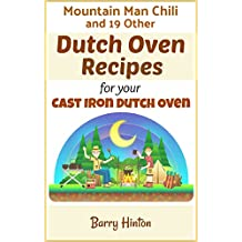 Mountain Man Chili and Other Dutch Oven Camping Recipes for Your Cast-Iron Dutch Oven (English Edition)