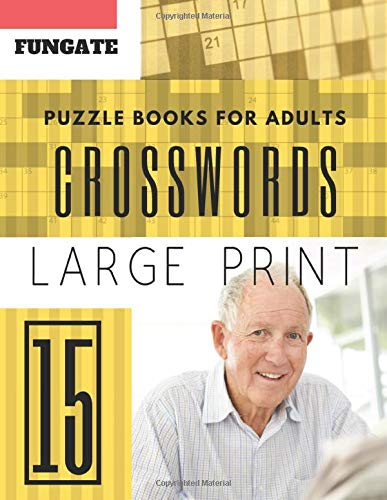 Crossword Puzzle Books for Adults: Fungate 50 Large Print Crosswords Puzzles to Keep you Entertained for Hours (Find a Word for Adults & Seniors) (crossword puzzle books easy large print, Band 15) -