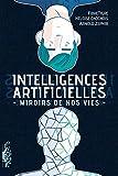 Intelligences Artificielles - Miroirs de nos vies