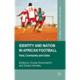 Identity and Nation in African Football: Fans, Community and Clubs
