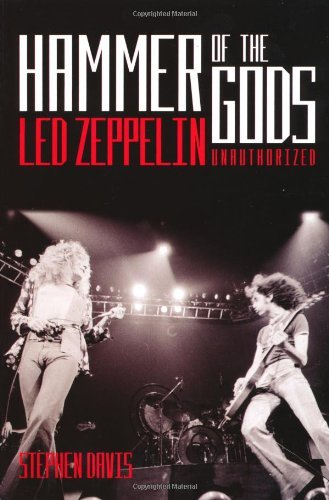 Hammer of the Gods: Led Zeppelin Unauthorised by Stephen Davis (2005-04-01)