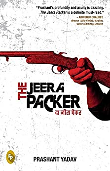 The Jeera Packer by [Yadav, Prashant ]