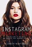 INSTAGRAM MARKETING: Gain Millions of Followers and Monetize Your Instagram Account  (Instagram Marketing for Beginners Socal Media Marketing)