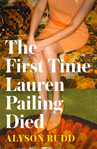 The First Time Lauren Pailing Died (English Edition)