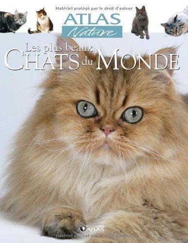 Les plus beaux Chats du Monde de Atlas (25 octobre 2006) Relié