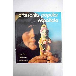 ARTESANIA POPULAR ESPANOLA. [Hardcover] by pelauzy, Ma Antonia.
