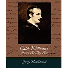 Caleb Williams - Things as They Are by Godwin William Godwin (2007-11-08)