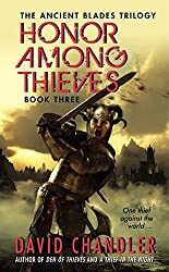 Honor Among Thieves: Book Three of the Ancient Blades Trilogy by David Chandler (2011-11-29)