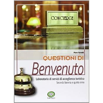 Questioni Di Benvenuto. Per Gli Ist. Professionali Alberghieri. Con Espansione Online