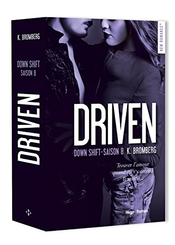 Driven #8 : Down Shift de K. Bromberg
