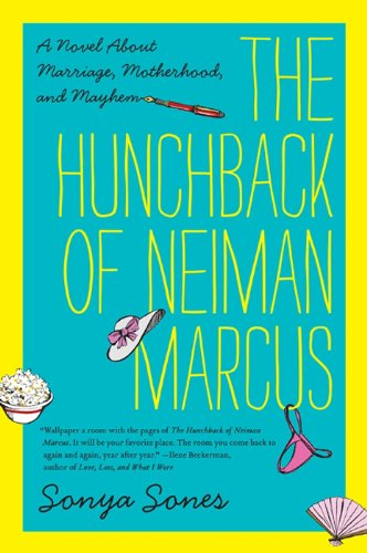 the-hunchback-of-neiman-marcus-a-novel-about-marriage-motherhood-and-mayhem