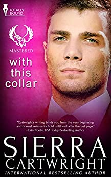With This Collar: (An Erotic Romance) (Mastered Book 1) by [Cartwright, Sierra]