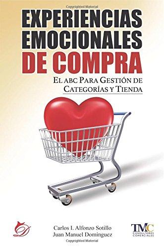 Experiencias emocionales de compra por Carlos Ignacio Alfonzo Sotillo