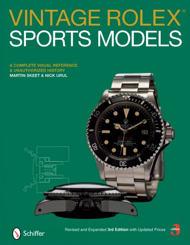 Vintage Rolex Sports Models: A Complete Visual Reference & Unauthorized History: A Complete Visual Reference and Unauthorized History (Rolex Box)